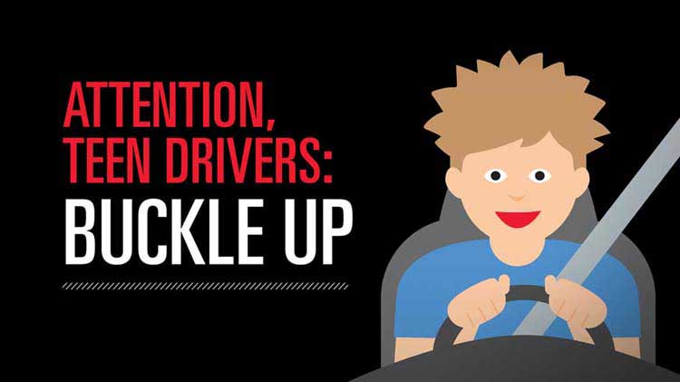 Attention, Teen Drivers: Buckle Up